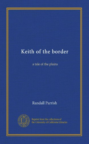 Keith of the Border: A Tale of the Plains