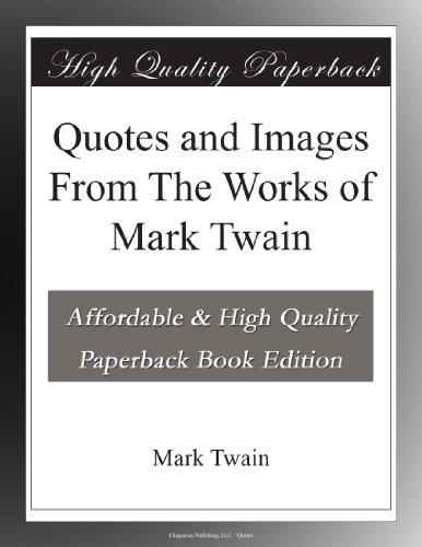 Quotes and Images From The Works of Mark Twain