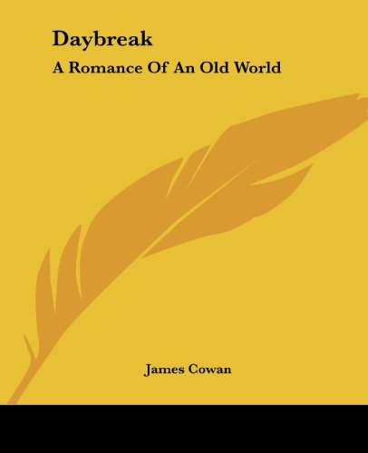 Daybreak; A Romance of an Old World