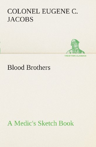 Blood Brothers: A Medic's Sketch Book