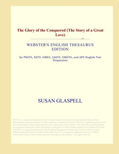 The Glory of the Conquered: The Story of a Great Love