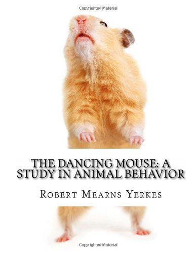 The Dancing Mouse: A Study in Animal Behavior