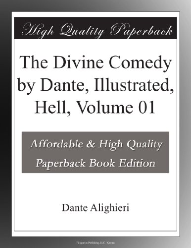 The Divine Comedy by Dante, Illustrated, Hell, Volume 01