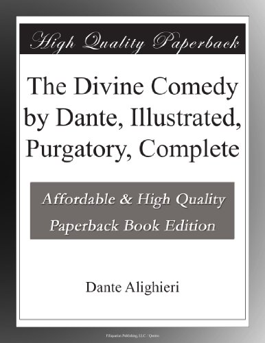 The Divine Comedy by Dante, Illustrated, Purgatory, Complete