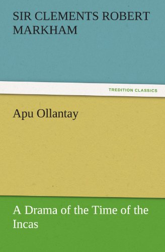Apu Ollantay A Drama ...