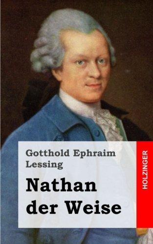 Nathan der Weise: Ein Dramatisches Gedicht, in fünf Aufzügen