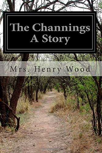The Channings: A Story