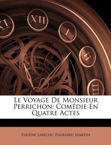 Le Voyage de Monsieur Perrichon Comédie en quatre actes