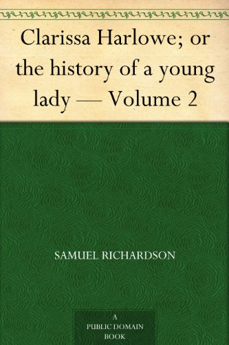 Clarissa Harlowe; or the history of a young lady — Volume 2