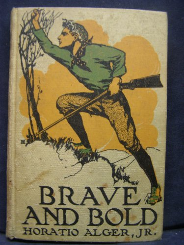 Brave and Bold; Or, The Fortunes of Robert Rushton