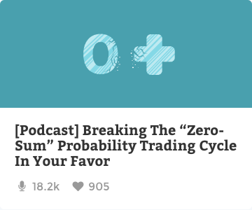Breaking the zero-sum probability trading cycle in your favor
