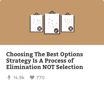Choosing the best options strategy is a process of elimination not selection