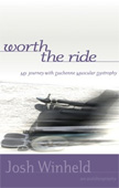 Worth the Ride by Josh Winheld