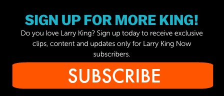 Sign Up for #LarryKingNow Updates