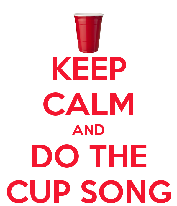 keep-calm-and-do-the-cup-song-2