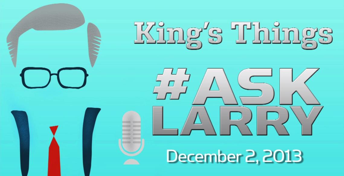 #AskLarry - December 2, 2013