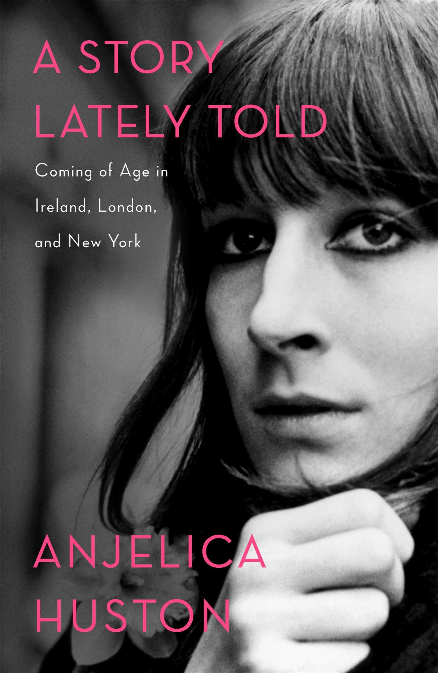 A Story Lately Told by Anjelica Huston