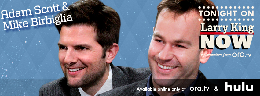 Mike Birbiglia & Adam Scott on Larry King Now