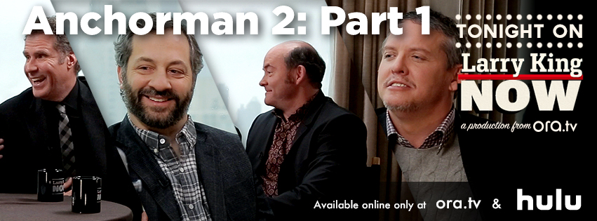 Anchorman 2: Will Ferrell & David Koechner, Judd Apatow, Adam McKay on Larry King