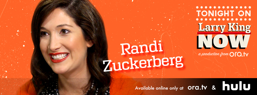 Randi Zuckerberg on Larry King Now