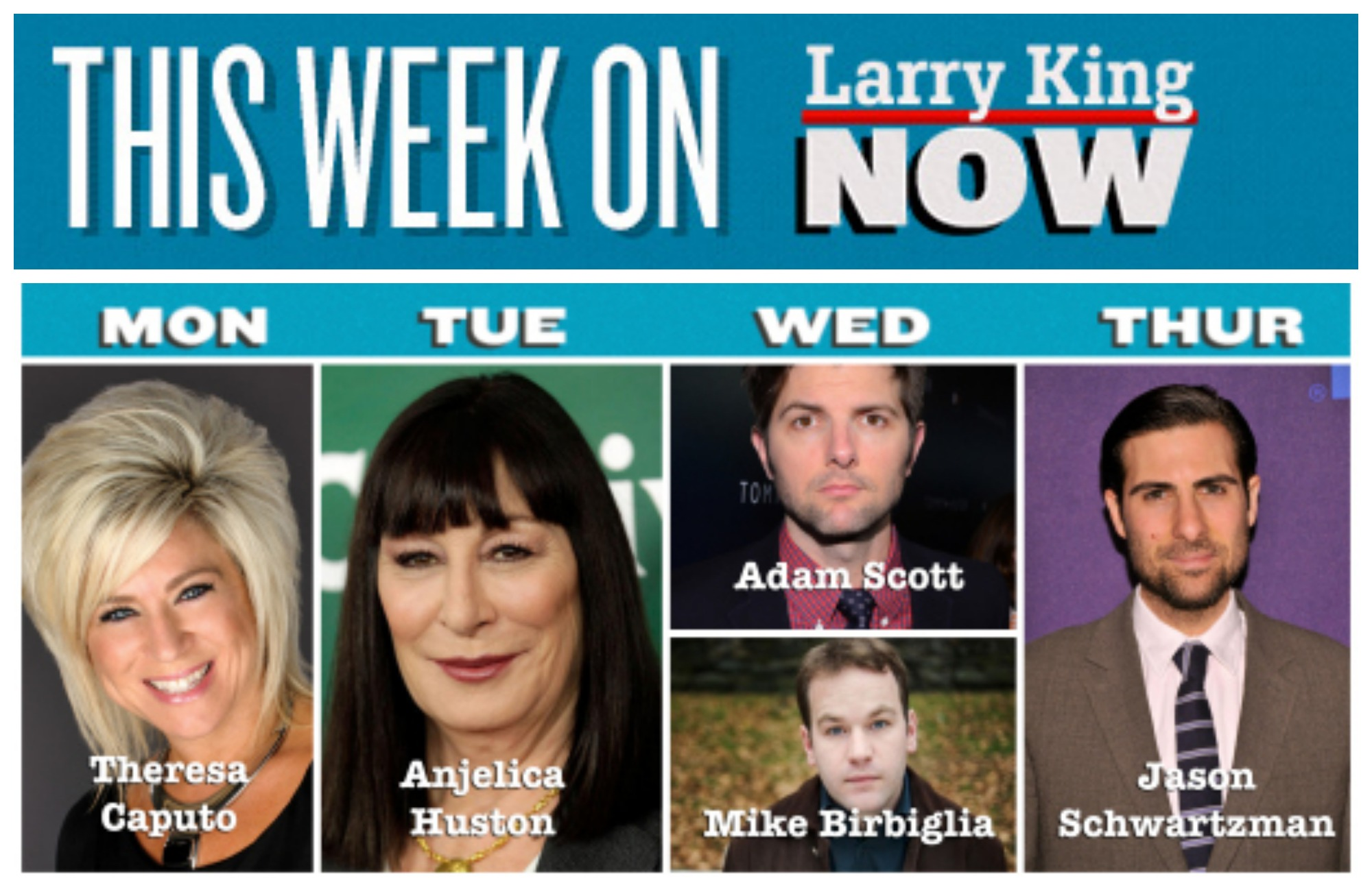 Theresa Caputo, Anjelica Huston, Adam Scott, Mike Birbiglia & Jason Schwartzman on Larry King Now