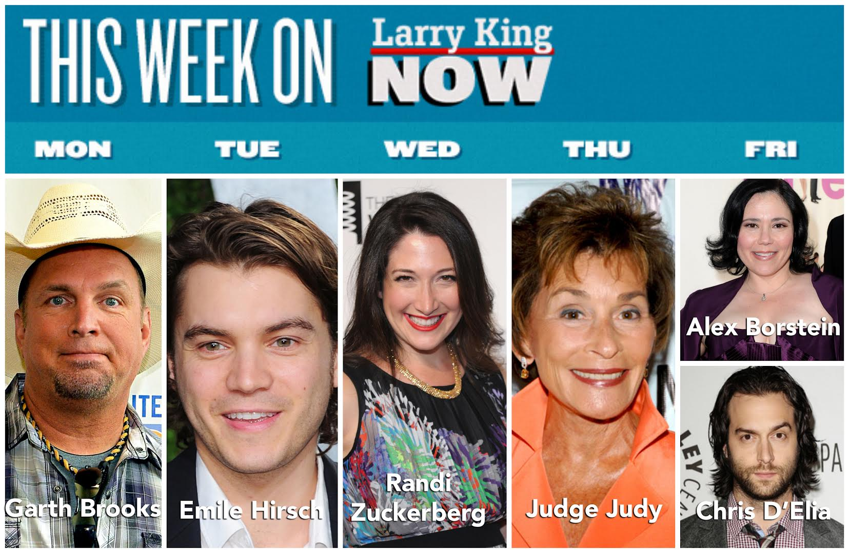 Larry King Now Guests: Garth Brooks, Emile Hirsch, Randi Zuckerberg, Judge Judy, Alex Borstein, Chris D'Elia