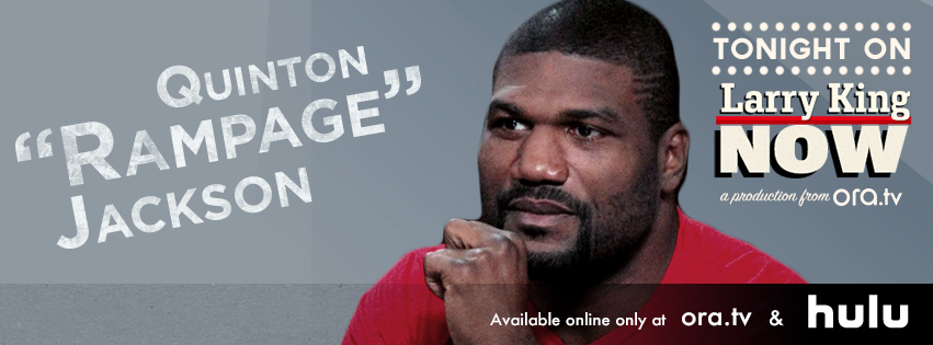 "Quinton ""Rampage"" Jackson on Larry king Now"