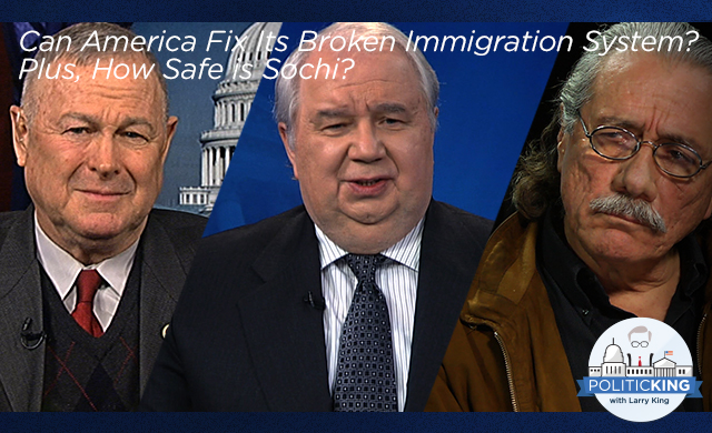 #PoliticKING: Can America Fix Its Broken Immigration System? Plus, How Safe is Sochi?