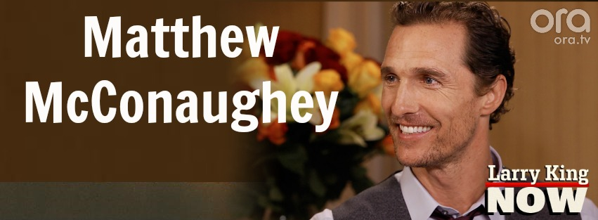Matthew McConaughey on Larry King Now