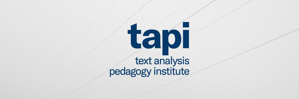 Text Analysis Pedagogy Institute