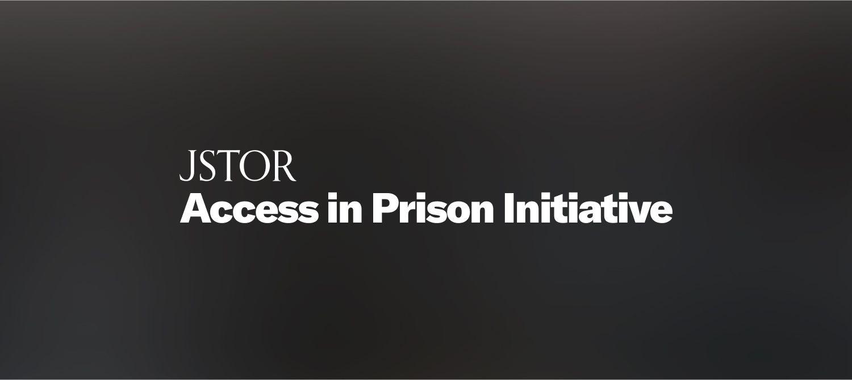 JSTOR Access in Prison Initiative