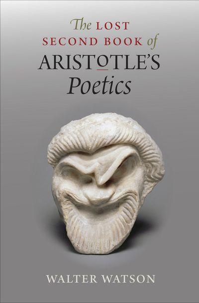 The Lost Second Book of Aristotle's Poetics