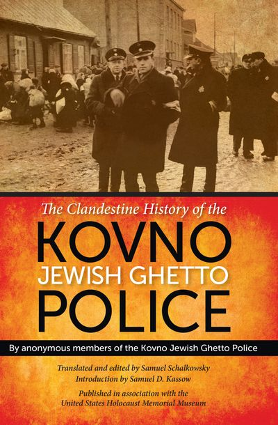 Buy The Clandestine History of the Kovno Jewish Ghetto Police at Amazon