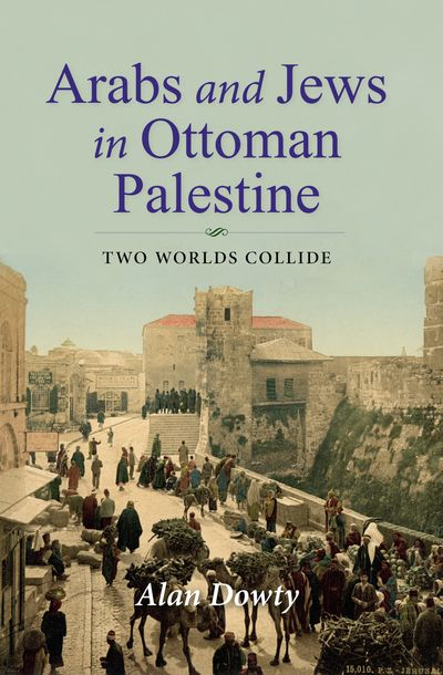 Buy Arabs and Jews in Ottoman Palestine at Amazon