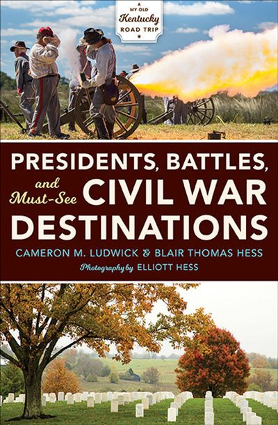 Buy Presidents, Battles, and Must-See Civil War Destinations at Amazon