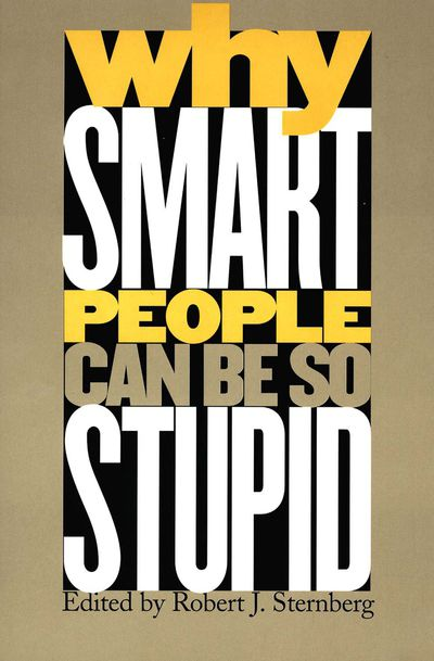 Buy Why Smart People Can Be So Stupid at Amazon