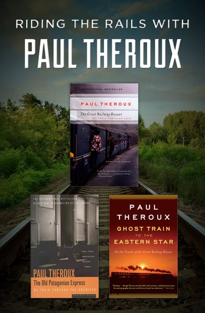 Riding the Rails with Paul Theroux