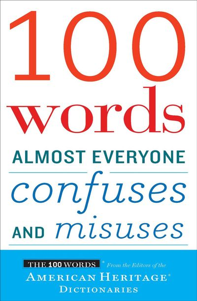 Buy 100 Words Almost Everyone Confuses and Misuses at Amazon