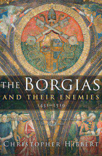 Buy The Borgias and Their Enemies, 1431–1519 at Amazon
