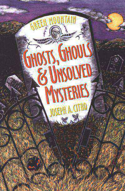 Buy Green Mountain Ghosts, Ghouls & Unsolved Mysteries at Amazon