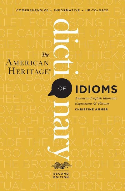 Buy The American Heritage Dictionary of Idioms at Amazon