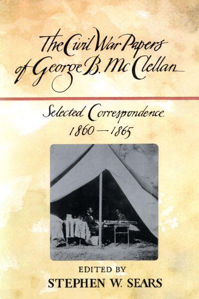 Buy The Civil War Papers of George B. McClellan at Amazon