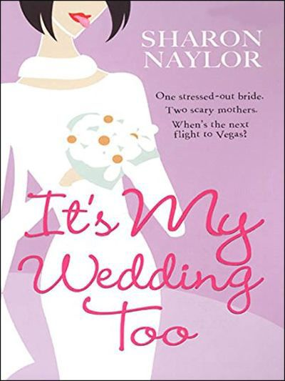 It's My Wedding Too