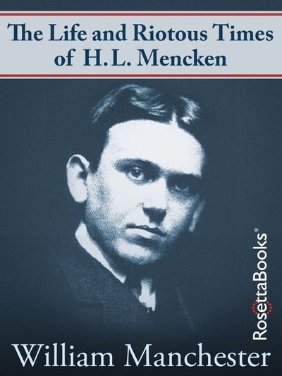Buy The Life and Riotous Times of H.L. Mencken at Amazon