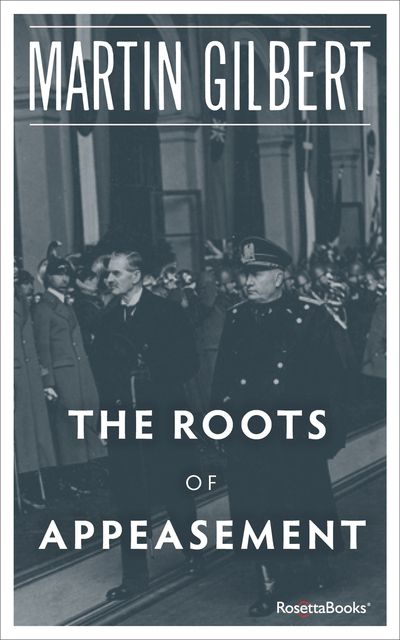 Buy The Roots of Appeasement at Amazon