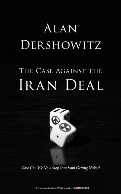 Buy The Case Against the Iran Deal at Amazon