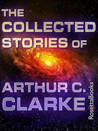 Buy The Collected Stories of Arthur C. Clarke at Amazon