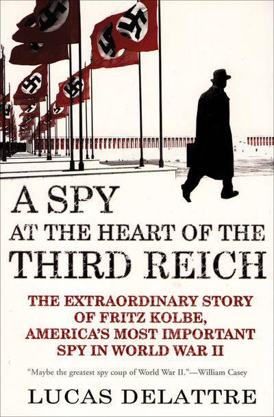 Buy A Spy at the Heart of the Third Reich at Amazon