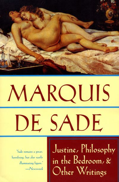 Justine, Philosophy in the Bedroom, & Other Writings