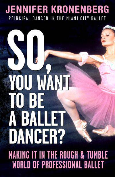 Buy So, You Want To Be a Ballet Dancer? at Amazon